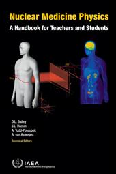 http://www-pub.iaea.org/books/IAEABooks/10368/Nuclear-Medicine-Physics
